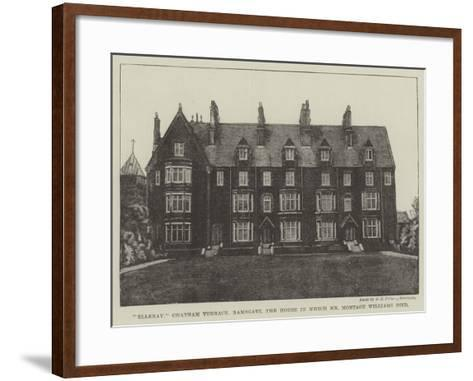 Elleray, Chatham Terrace, Ramsgate, the House in Which Mr Montagu Williams Died--Framed Art Print