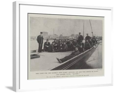 The Crew for the Kaiser's New Yacht, Officers and Men Who Served on Board the Former Yacht, Meteor--Framed Art Print