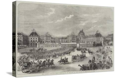 The Queen's Visit to Paris, Arrival of Her Majesty at the Palace of Versailles--Stretched Canvas Print
