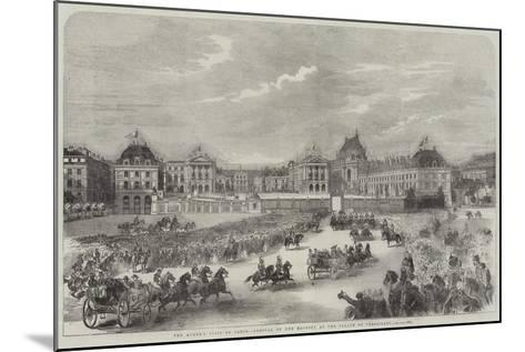 The Queen's Visit to Paris, Arrival of Her Majesty at the Palace of Versailles--Mounted Giclee Print