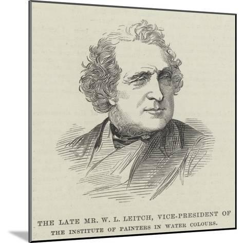 The Late Mr W L Leitch, Vice-President of the Institute of Painters in Water Colours--Mounted Giclee Print