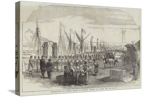 Embarkation of French Troops in English Vessels, at Calais, for the Baltic--Stretched Canvas Print