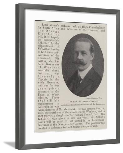 The Honourable Sir Arthur Lawley, Appointed Lieutenant-Governor of the Transvaal--Framed Art Print
