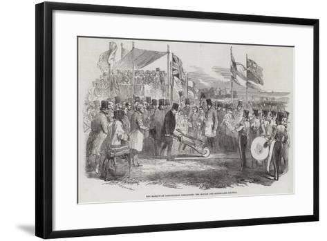 The Marquis of Londonderry Commencing the Seaham and Sunderland Railway--Framed Art Print