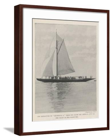 The Departure of Shamrock II from the Clyde for America, 27 July, the Yacht in Her Ocean Rig--Framed Art Print