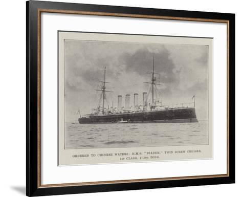 Ordered to Chinese Waters, HMS Diadem, Twin Screw Cruiser, 1st Class, 11,000 Tons--Framed Art Print