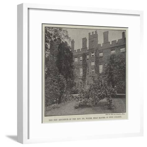 The New Residence of the Reverend Dr Warre, Head Master of Eton College--Framed Art Print