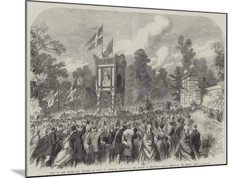 Visit of the Prince and Princess of Wales to Denmark, Arrival at the Castle of Bernstorf--Mounted Giclee Print