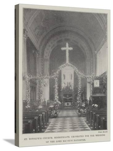 St Botolph's Church, Bishopsgate, Decorated for the Wedding of the Lord Mayor's Daughter--Stretched Canvas Print