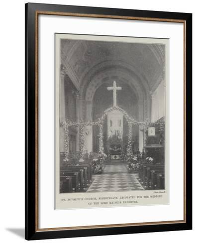 St Botolph's Church, Bishopsgate, Decorated for the Wedding of the Lord Mayor's Daughter--Framed Art Print