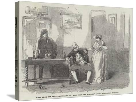 Scene from the New Comic Drama of Mind Your Own Business, at the Haymarket Theatre--Stretched Canvas Print