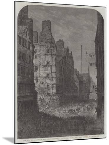 The Fall of a House in High-Street, Edinburgh, Searching for the Dead and Wounded by Torchlight--Mounted Giclee Print