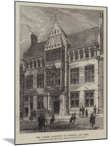 The Albert Institute of Windsor and Eton, Opened by the Prince of Wales on Saturday Last--Mounted Giclee Print