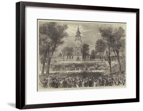 The American Centennial Festival, Independence Hall, Philadelphia, on the Fourth of July--Framed Art Print