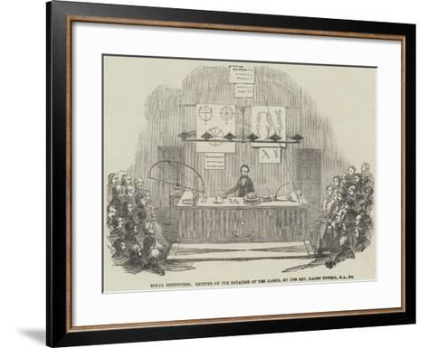 Royal Institution, Lecture on the Rotation of the Earth, by the Reverend Baden Powell, Ma, and Etc--Framed Art Print