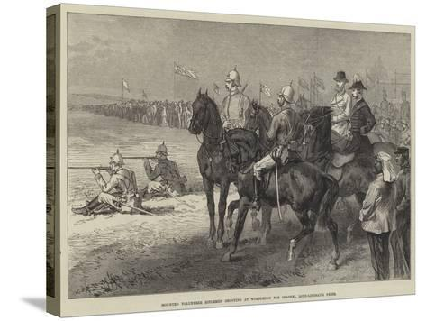 Mounted Volunteer Riflemen Shooting at Wimbledon for Colonel Loyd-Lindsay's Prize--Stretched Canvas Print