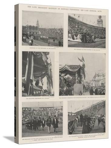 The Late President Mckinley at Buffalo Exposition, His Last Official Acts--Stretched Canvas Print