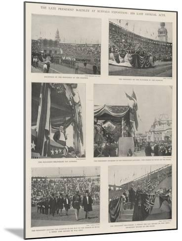 The Late President Mckinley at Buffalo Exposition, His Last Official Acts--Mounted Giclee Print
