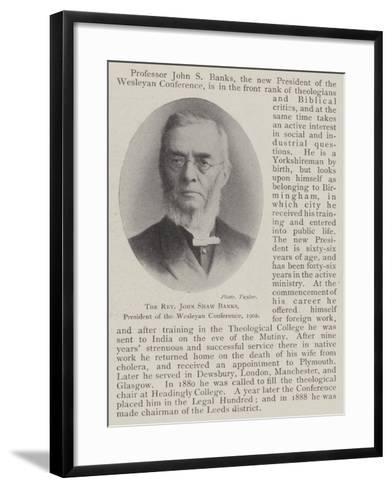 The Reverend John Shaw Banks, President of the Wesleyan Conference, 1902--Framed Art Print