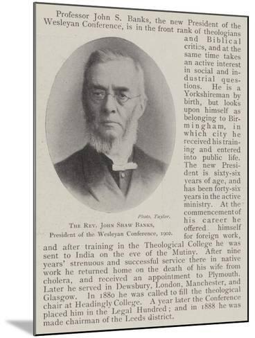 The Reverend John Shaw Banks, President of the Wesleyan Conference, 1902--Mounted Giclee Print