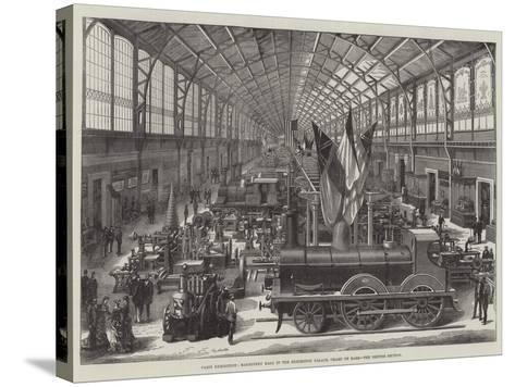 Paris Exhibition, Machinery Hall in the Exhibition Palace, Champ De Mars, the British Section--Stretched Canvas Print