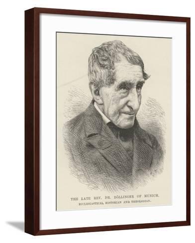 The Late Reverend Dr Dollinger of Munich, Ecclesiastical Historian and Theologian--Framed Art Print