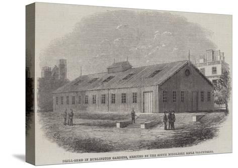 Drill-Shed in Burlington Gardens, Erected by the South Middlesex Rifle Volunteers--Stretched Canvas Print