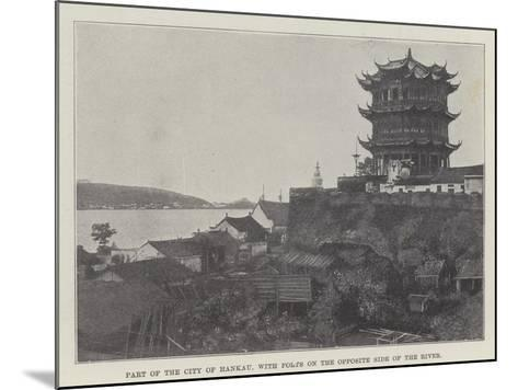 Part of the City of Hankau, with Forts on the Opposite Side of the River--Mounted Giclee Print