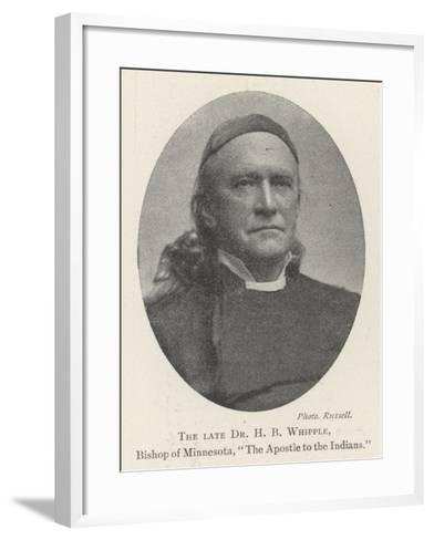 The Late Dr H B Whipple, Bishop of Minnesota, The Apostle to the Indians--Framed Art Print