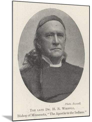 The Late Dr H B Whipple, Bishop of Minnesota, The Apostle to the Indians--Mounted Giclee Print