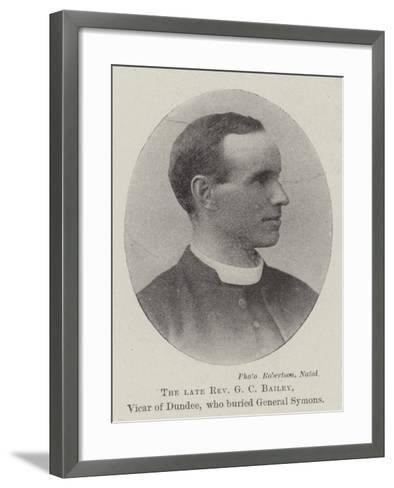 The Late Reverend G C Bailey, Vicar of Dundee, Who Buried General Symons--Framed Art Print
