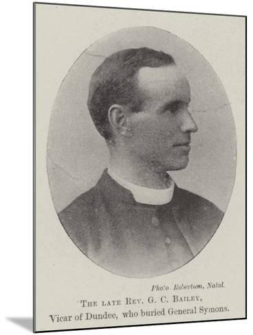 The Late Reverend G C Bailey, Vicar of Dundee, Who Buried General Symons--Mounted Giclee Print