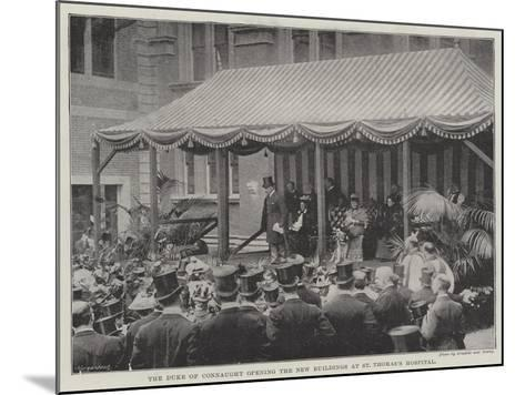 The Duke of Connaught Opening the New Buildings at St Thomas's Hospital--Mounted Giclee Print