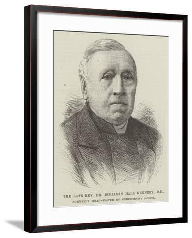 The Late Reverend Dr Benjamin Hall Kennedy, Dd, Formerly Head-Master of Shrewsbury School--Framed Art Print