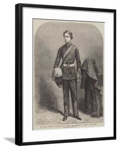 His Royal Highness the Prince of Wales in His Uniform as Colonel in the Army--Framed Art Print
