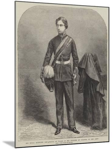 His Royal Highness the Prince of Wales in His Uniform as Colonel in the Army--Mounted Giclee Print