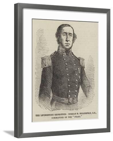 The Livingstone Expedition, Norman B Bedingfeld, Rn, Commander of the Pearl--Framed Art Print