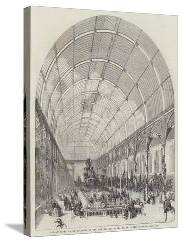 Conservatory to Be Attached to the New Italian Opera-House, Covent Garden--Stretched Canvas Print