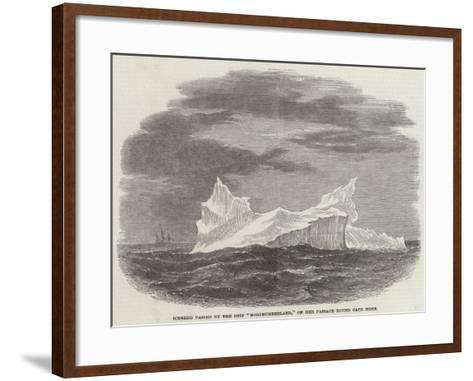 Iceberg Passed by the Ship Northumberland, on Her Passage Round Cape Horn--Framed Art Print