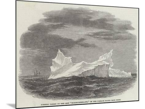 Iceberg Passed by the Ship Northumberland, on Her Passage Round Cape Horn--Mounted Giclee Print