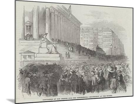 Conversion of the French Five Per Centsrentes, Excitement at the Bourse--Mounted Giclee Print
