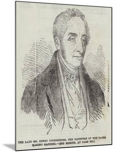 The Late Mr Henry Fourdrinier, the Patentee of the Paper Making Machine--Mounted Giclee Print