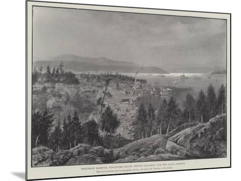 Esquimalt Harbour, Vancouver Island, British Columbia, Our New Naval Station--Mounted Giclee Print