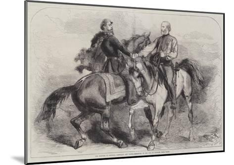 The Meeting of General Garibaldi and Victor Emmanuel on 26 October, Near Teano--Mounted Giclee Print