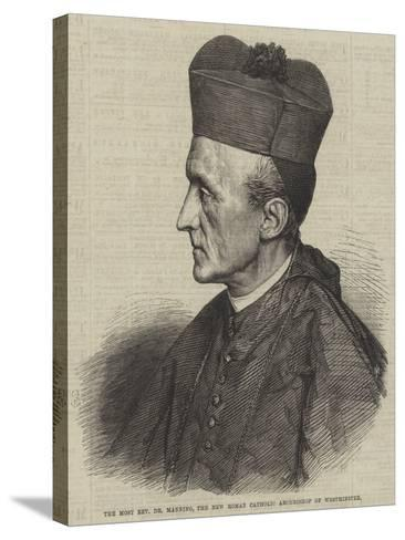 The Most Reverend Dr Manning, the New Roman Catholic Archbishop of Westminster--Stretched Canvas Print