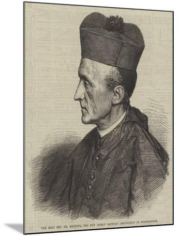 The Most Reverend Dr Manning, the New Roman Catholic Archbishop of Westminster--Mounted Giclee Print