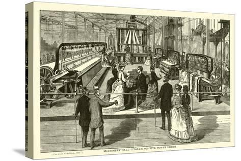 Machinery Hall, Lyall's Positive Power Looms--Stretched Canvas Print