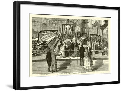 Machinery Hall, Lyall's Positive Power Looms--Framed Art Print