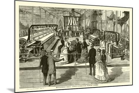 Machinery Hall, Lyall's Positive Power Looms--Mounted Giclee Print