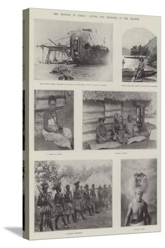 The Trouble in Samoa, Scenes and Sketches in the Islands--Stretched Canvas Print